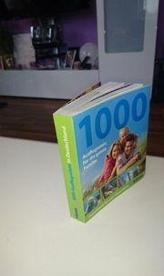 1000 Ausflugziele für die ganze