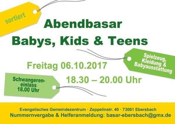 Kinder Kleider Basar; Abendbasar, Baby, Kids & Teens 06. 10. 2017 - Ebersbach - Basar am 06.10.2017Alle Infos siehe Anhang. - Ebersbach